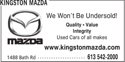 Kingston Mazda (613-542-2000) - Display Ad - We Won't Be Undersold! Quality • Value Integrity Used Cars of all makes www.kingstonmazda.com