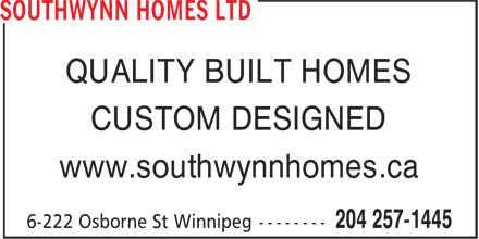 Southwynn Homes Ltd (204-257-1445) - Annonce illustrée - QUALITY BUILT HOMES CUSTOM DESIGNED www.southwynnhomes.ca QUALITY BUILT HOMES CUSTOM DESIGNED www.southwynnhomes.ca