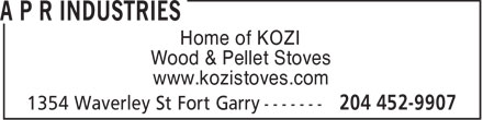 A P R Industries (204-452-9907) - Annonce illustrée - Home of KOZI Wood & Pellet Stoves www.kozistoves.com  Home of KOZI Wood & Pellet Stoves www.kozistoves.com