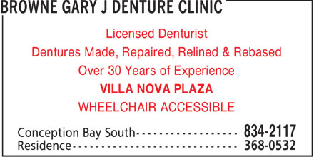 Browne Gary J Denture Clinic (709-834-2117) - Display Ad - Licensed Denturist Dentures Made, Repaired, Relined & Rebased Over 30 Years of Experience VILLA NOVA PLAZA WHEELCHAIR ACCESSIBLE