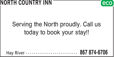 North Country Inn (867-874-6706) - Display Ad - Serving the North proudly. Call us today to book your stay!!