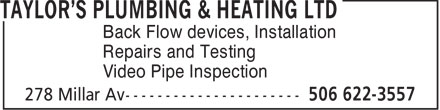 Taylor's Plumbing & Heating Ltd (506-622-3557) - Annonce illustrée - Back Flow devices, Installation Repairs and Testing Video Pipe Inspection  Back Flow devices, Installation Repairs and Testing Video Pipe Inspection