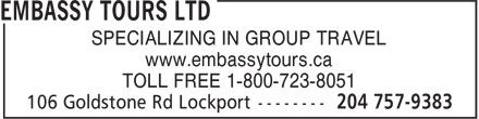Embassy Tours Ltd (204-757-9383) - Annonce illustrée - SPECIALIZING IN GROUP TRAVEL www.embassytours.ca TOLL FREE 1-800-723-8051