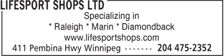 Lifesport Shops Ltd (204-475-2352) - Display Ad - Specializing in * Raleigh * Marin * Diamondback www.lifesportshops.com  Specializing in * Raleigh * Marin * Diamondback www.lifesportshops.com