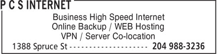 P C S Internet (204-988-3236) - Display Ad - Business High Speed Internet Online Backup / WEB Hosting VPN / Server Co-location  Business High Speed Internet Online Backup / WEB Hosting VPN / Server Co-location