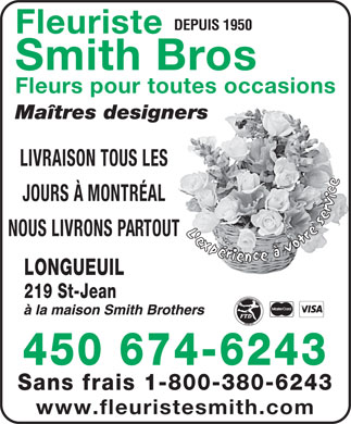 Smith Brothers Florists (450-876-0984) - Annonce illustrée - FLOWERS FOR ALL OCCASIONS DAILY DELIVERY SOUTH SHORE & MONTREAL www.smithbrosflorist.com
