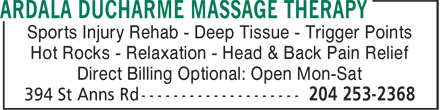 Ardala Ducharme Massage Therapy (204-253-2368) - Display Ad - Sports Injury Rehab - Deep Tissue - Trigger Points Hot Rocks - Relaxation - Head & Back Pain Relief Direct Billing Optional: Open Mon-Sat  Sports Injury Rehab - Deep Tissue - Trigger Points Hot Rocks - Relaxation - Head & Back Pain Relief Direct Billing Optional: Open Mon-Sat