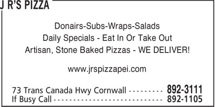 J R's Pizza (902-892-3111) - Annonce illustrée - Donairs-Subs-Wraps-Salads Daily Specials - Eat In Or Take Out Artisan, Stone Baked Pizzas - WE DELIVER! www.jrspizzapei.com
