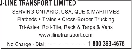 J-Line Transport Limited (1-800-363-4676) - Annonce illustrée - SERVING ONTARIO, USA, QUE & MARITIMES Flatbeds • Trains • Cross-Border Trucking Tri-Axles, Roll-Tite, Rack & Tarps & Vans www.jlinetransport.com  SERVING ONTARIO, USA, QUE & MARITIMES Flatbeds • Trains • Cross-Border Trucking Tri-Axles, Roll-Tite, Rack & Tarps & Vans www.jlinetransport.com  SERVING ONTARIO, USA, QUE & MARITIMES Flatbeds • Trains • Cross-Border Trucking Tri-Axles, Roll-Tite, Rack & Tarps & Vans www.jlinetransport.com  SERVING ONTARIO, USA, QUE & MARITIMES Flatbeds • Trains • Cross-Border Trucking Tri-Axles, Roll-Tite, Rack & Tarps & Vans www.jlinetransport.com  SERVING ONTARIO, USA, QUE & MARITIMES Flatbeds • Trains • Cross-Border Trucking Tri-Axles, Roll-Tite, Rack & Tarps & Vans www.jlinetransport.com  SERVING ONTARIO, USA, QUE & MARITIMES Flatbeds • Trains • Cross-Border Trucking Tri-Axles, Roll-Tite, Rack & Tarps & Vans www.jlinetransport.com  SERVING ONTARIO, USA, QUE & MARITIMES Flatbeds • Trains • Cross-Border Trucking Tri-Axles, Roll-Tite, Rack & Tarps & Vans www.jlinetransport.com  SERVING ONTARIO, USA, QUE & MARITIMES Flatbeds • Trains • Cross-Border Trucking Tri-Axles, Roll-Tite, Rack & Tarps & Vans www.jlinetransport.com  SERVING ONTARIO, USA, QUE & MARITIMES Flatbeds • Trains • Cross-Border Trucking Tri-Axles, Roll-Tite, Rack & Tarps & Vans www.jlinetransport.com  SERVING ONTARIO, USA, QUE & MARITIMES Flatbeds • Trains • Cross-Border Trucking Tri-Axles, Roll-Tite, Rack & Tarps & Vans www.jlinetransport.com  SERVING ONTARIO, USA, QUE & MARITIMES Flatbeds • Trains • Cross-Border Trucking Tri-Axles, Roll-Tite, Rack & Tarps & Vans www.jlinetransport.com  SERVING ONTARIO, USA, QUE & MARITIMES Flatbeds • Trains • Cross-Border Trucking Tri-Axles, Roll-Tite, Rack & Tarps & Vans www.jlinetransport.com
