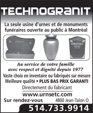 Technogranit (514-733-9914) - Annonce illustrée - Funeral urn and monument manufacturer LOWEST PRICE GUARANTEED - Open to the public Since 1977 / www.urnsetc.com