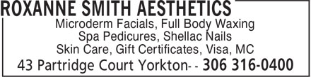 Roxanne Smith Aesthetics (306-316-0400) - Annonce illustrée - Spa Pedicures, Shellac Nails Skin Care, Gift Certificates, Visa, MC Microderm Facials, Full Body Waxing