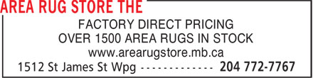 Area Rug Store The (204-772-7767) - Annonce illustrée - FACTORY DIRECT PRICING OVER 1500 AREA RUGS IN STOCK www.arearugstore.mb.ca