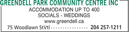 Greendell Park Community Centre Inc (204-257-1211) - Display Ad - ACCOMMODATION UP TO 400 SOCIALS - WEDDINGS www.greendell.ca  ACCOMMODATION UP TO 400 SOCIALS - WEDDINGS www.greendell.ca