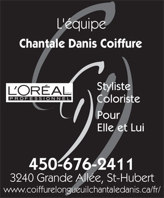 Chantale Danis Coiffure (450-676-2411) - Annonce illustr&eacute;e - L'&eacute;quipe Chantale Danis Coiffure Styliste Coloriste Pour Elle et Lui 450-676-2411 3240 Grande All&eacute;e, St-Hubert www.coiffurelongueuilchantaledanis.ca/fr/