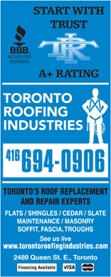 Toronto Roofing Industries Ltd (416-694-0906) - Annonce illustrée - START WITH TRUST A+ RATING TORONTO'S ROOF REPLACEMENT AND REPAIR EXPERTS FLATS / SHINGLES / CEDAR / SLATE MAINTENANCE / MASONRY SOFFIT, FASCIA, TROUGHS See us live www.torontoroofingindustries.com 2489 Queen St. E., Toronto  START WITH TRUST A+ RATING TORONTO'S ROOF REPLACEMENT AND REPAIR EXPERTS FLATS / SHINGLES / CEDAR / SLATE MAINTENANCE / MASONRY SOFFIT, FASCIA, TROUGHS See us live www.torontoroofingindustries.com 2489 Queen St. E., Toronto  START WITH TRUST A+ RATING TORONTO'S ROOF REPLACEMENT AND REPAIR EXPERTS FLATS / SHINGLES / CEDAR / SLATE MAINTENANCE / MASONRY SOFFIT, FASCIA, TROUGHS See us live www.torontoroofingindustries.com 2489 Queen St. E., Toronto