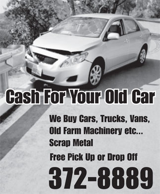 Cash For Your Old Car (506-372-8889) - Display Ad - Cash For Your Old Car We Buy Cars, Trucks, Vans, Old Farm Machinery etc... Scrap Metal Free Pick Up or Drop Off 372-8889