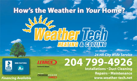 Weather Tech Heating & Cooling (204-799-4926) - Display Ad - 24 HR City Wide Service 204 799-4926 Centurion Award Installations   Duct Cleaning Repairs   Maintenance www.weather-tech.net Financing AvailableFinancing Available  24 HR City Wide Service 204 799-4926 Centurion Award Installations   Duct Cleaning Repairs   Maintenance www.weather-tech.net Financing AvailableFinancing Available  24 HR City Wide Service 204 799-4926 Centurion Award Installations   Duct Cleaning Repairs   Maintenance www.weather-tech.net Financing AvailableFinancing Available