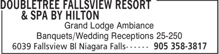 DoubleTree Fallsview Resort & Spa By Hilton (905-358-3817) - Display Ad - Grand Lodge Ambiance Banquets/Wedding Receptions 25-250  Grand Lodge Ambiance Banquets/Wedding Receptions 25-250