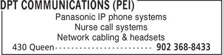 dpt Communications (PEI) (902-368-8433) - Annonce illustrée - Panasonic IP phone systems Nurse call systems Panasonic IP phone systems Nurse call systems Network cabling & headsets Network cabling & headsets