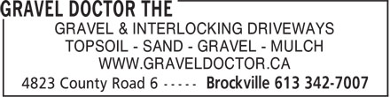 The Gravel Doctor (613-342-7007) - Annonce illustrée - GRAVEL & INTERLOCKING DRIVEWAYS TOPSOIL - SAND - GRAVEL - MULCH WWW.GRAVELDOCTOR.CA