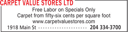 Carpet Value Stores Ltd (204-334-3700) - Annonce illustrée - Free Labor on Specials Only Carpet from fifty-six cents per square foot www.carpetvaluestores.com