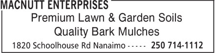 MacNutt Enterprises (250-714-1112) - Display Ad - Premium Lawn & Garden Soils Quality Bark Mulches