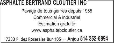 Asphalte Bertrand Cloutier Inc (514-352-6894) - Annonce illustr&eacute;e - Pavage de tous genres depuis 1955 Commercial &amp; industriel Estimation gratuite www.asphaltebcloutier.ca