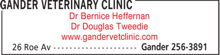 Gander Veterinary Clinic (709-256-3891) - Display Ad - Dr Bernice Heffernan Dr Douglas Tweedie www.gandervetclinic.com