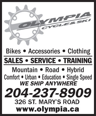 Olympia Cycle & Ski (204-237-8909) - Display Ad - Bikes Accessories Clothing SALES   SERVICE   TRAINING Mountain Road Hybrid Comfort Urban Education Single Speed WE SHIP ANYWHERE 204-237-8909