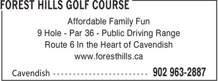 Forest Hills Golf Course (902-963-2887) - Annonce illustrée - Affordable Family Fun 9 Hole - Par 36 - Public Driving Range Route 6 In the Heart of Cavendish www.foresthills.ca