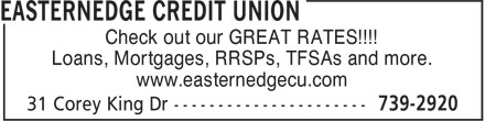EasternEdge Credit Union (709-701-3029) - Display Ad - Check out our GREAT RATES!!!! Loans, Mortgages, RRSPs, TFSAs and more. www.easternedgecu.com