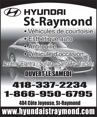 Hyundai St-Raymond (581-317-0049) - Annonce illustr&eacute;e - St-Raymond V&eacute;hicules de courtoisie Esth&eacute;tique auto Antirouille V&eacute;hicule d occasion Accent - Elantra - Sonata - Santa Fe - Tucson