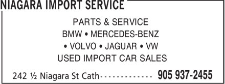Niagara Import Service (905-937-2455) - Annonce illustrée - PARTS & SERVICE BMW • MERCEDES-BENZ • VOLVO • JAGUAR • VW USED IMPORT CAR SALES  PARTS & SERVICE BMW • MERCEDES-BENZ • VOLVO • JAGUAR • VW USED IMPORT CAR SALES