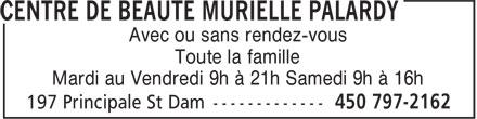 Centre de Beauté Murielle Palardy (450-797-2162) - Annonce illustrée======= - Avec ou sans rendez-vous - Toute la famille - Mardi au Vendredi 9h à 21h Samedi 9h à 16h