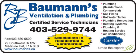 Baumann's Ventilation & Plumbing Ltd (403-580-8771) - Display Ad - Plumbing (Residential & Commercial) Gas Fitting Hot Water Tanks Plumbing Renovation Certified Service Technicians Heating Systems Plumbing & Heating Service 403-529-9744 Air Conditioning Specialists in Residential & Commercial www.baumanns.ca