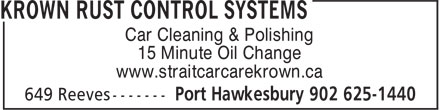 Strait Car Care Auto Detailing &Krown Rust Control (902-625-1440) - Annonce illustrée - Car Cleaning & Polishing 15 Minute Oil Change www.straitcarcarekrown.ca