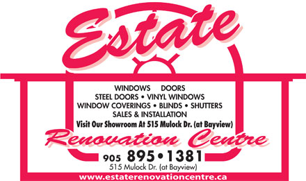 Estate Renovation Centre (289-803-2469) - Display Ad - WINDOWS     DOORS STEEL DOORS   VINYL WINDOWS WINDOW COVERINGS   BLINDS   SHUTTERS SALES & INSTALLATION Visit Our Showroom At 515 Mulock Dr. (at Bayview) www.estaterenovationcentre.ca