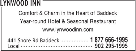 Lynwood Inn (902-295-1995) - Display Ad - Year-round Hotel & Seasonal Restaurant www.lynwoodinn.com Comfort & Charm in the Heart of Baddeck