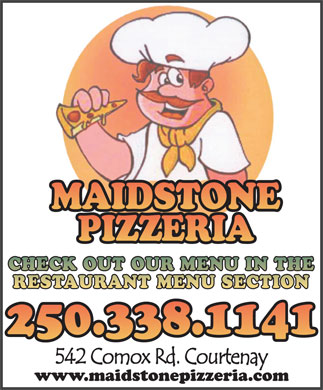 Maidstone Pizzeria (250-338-1141) - Display Ad - CHECK OUT OUR MENU IN THE RESTAURANT MENU SECTION CHECK OUT OUR MENU IN THE RESTAURANT MENU SECTION