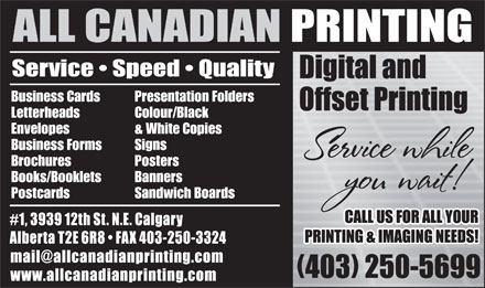 All Canadian Printing Ltd (403-234-1939) - Annonce illustrée - Business Cards Presentation Folders Letterheads Colour/Black Envelopes & White Copies Business Forms Signs Brochures Posters Books/Booklets Banners Postcards Sandwich Boards