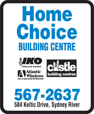 Home Choice Building Centre (902-567-2637) - Annonce illustrée - Home Choice BUILDING CENTRE 584 Keltic Drive, Sydney River  Home Choice BUILDING CENTRE 584 Keltic Drive, Sydney River