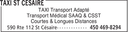 Taxi St Césaire (450-469-8294) - Display Ad - TAXI Transport Adapté Transport Médical SAAQ & CSST Courtes & Longues Distances  TAXI Transport Adapté Transport Médical SAAQ & CSST Courtes & Longues Distances