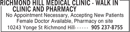 Richmond Hill Medical Clinic - Walk in Clinic and Pharmacy (905-237-8755) - Display Ad - Female Doctor Available, Pharmacy on site No Appointment Necessary, Accepting New Patients