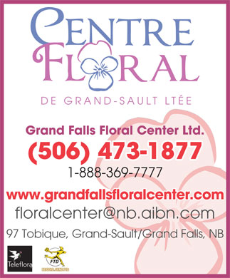 Fleuriste Centre Floral de Grand-Sault (506-473-1877) - Display Ad