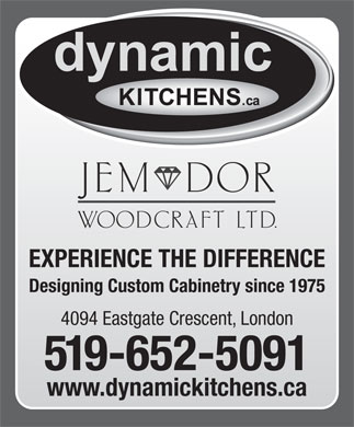 Dynamic Kitchens by Jem-Dor (226-213-3671) - Annonce illustrée - EXPERIENCE THE DIFFERENCE Designing Custom Cabinetry since 1975 4094 Eastgate Crescent, London 519-652-5091 www.dynamickitchens.ca