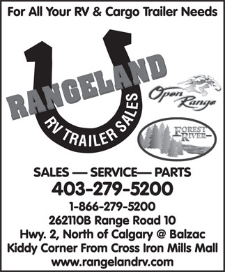 Rangeland RV & Trailer Sales (403-279-5200) - Display Ad - For All Your RV & Cargo Trailer Needs SALES   SERVICE  PARTS 403-279-5200 1-866-279-5200 262110B Range Road 10 Hwy. 2, North of Calgary @ Balzac Kiddy Corner From Cross Iron Mills Mall www.rangelandrv.com