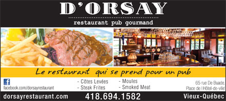 D'Orsay Restaurant pub gourmand (418-694-1582) - Annonce illustr&eacute;e - - Moules - C&ocirc;tes Lev&eacute;es - Smoked Meat facebook.com/dorsayrestaurant - Steak Frites