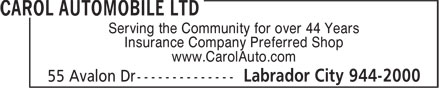 Carol Automobile Ltd (709-944-2000) - Annonce illustrée - Serving the Community for over 44 Years Insurance Company Preferred Shop www.CarolAuto.com  Serving the Community for over 44 Years Insurance Company Preferred Shop www.CarolAuto.com