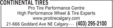Continental Tires (403-817-0933) - Display Ad - Pro Tire Performance Centre High Performance Wheel & Tire Experts www.protirecalgary.com