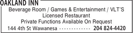 Oakland Inn (204-824-4420) - Annonce illustrée - Beverage Room / Games & Entertainment / VLT'S Licensed Restaurant Private Functions Available On Request